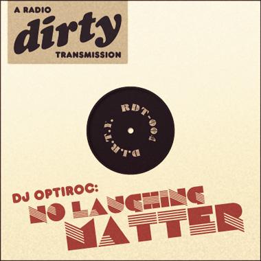 Radio Dirty #04: Optiroc – No Laughing Matter
