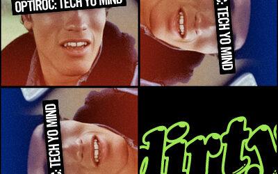 Radio Dirty #07: Optiroc – Tech Yo Mind